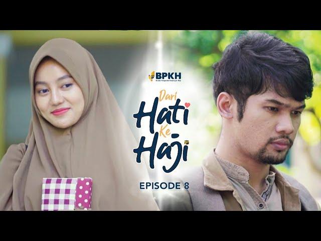 Dari Hati ke Haji Eps 8 - Web Series Inspirasi