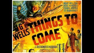 Things to Come - FULL MOVIE