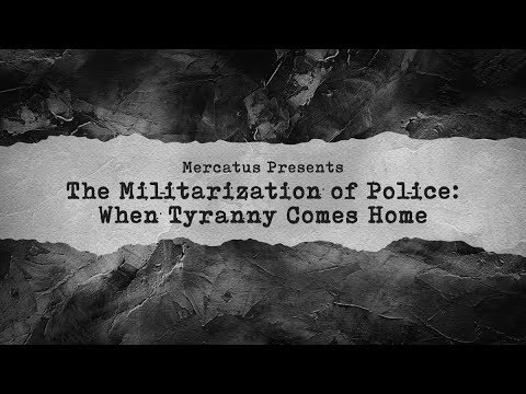 The Militarization of Police: When Tyranny Comes Home