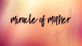 Miracle of Mother   Pastor Don & Cathy Young