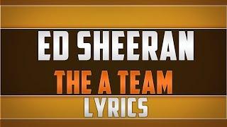 Скачать Ed Sheeran The A Team Lyrics