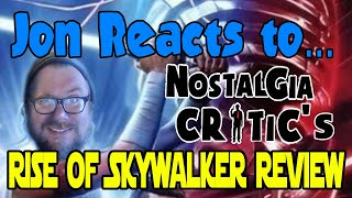 Jon Reacts- Rise of Skywalker Review- Nostalgia Critic
