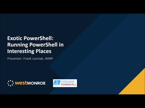 2020 Q2 - Frank Lesniak - Exotic PowerShell, Running PowerShell in Interesting Places