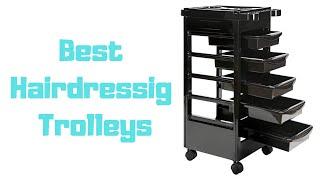 The 6 Best Hairdressing Trolleys - Salon Trolleys