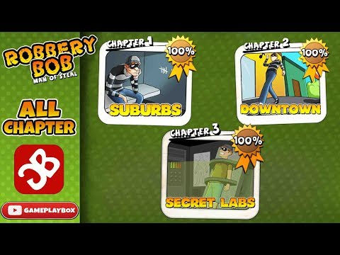 Robbery Bob -  ALL STORY CHAPTER Walkthrough Guide