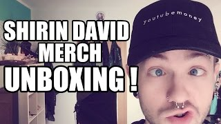 SHIRIN DAVID MERCH UNBOXING ! :O