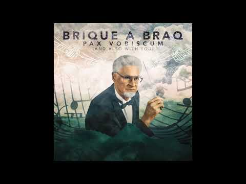 Pax Vobiscum (And Also With You) - Brique a Braq