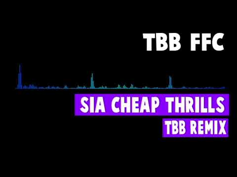 Sia  Cheap Thrills Ft. Sean Paul TBB Remix FREE DOWNLOAD