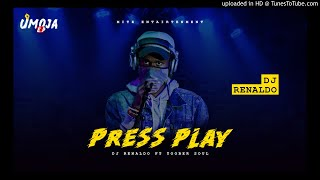Dj Renaldo & Toober-Soul - Press play