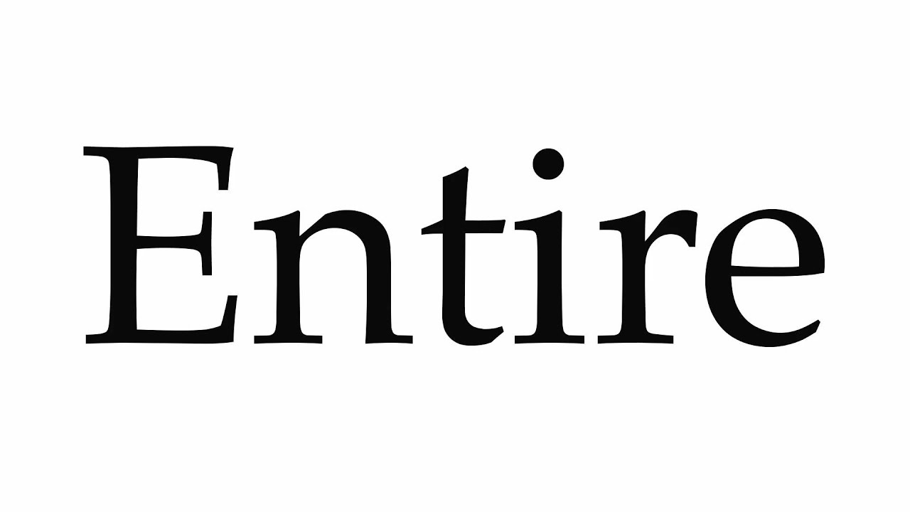 How to Pronounce Entire