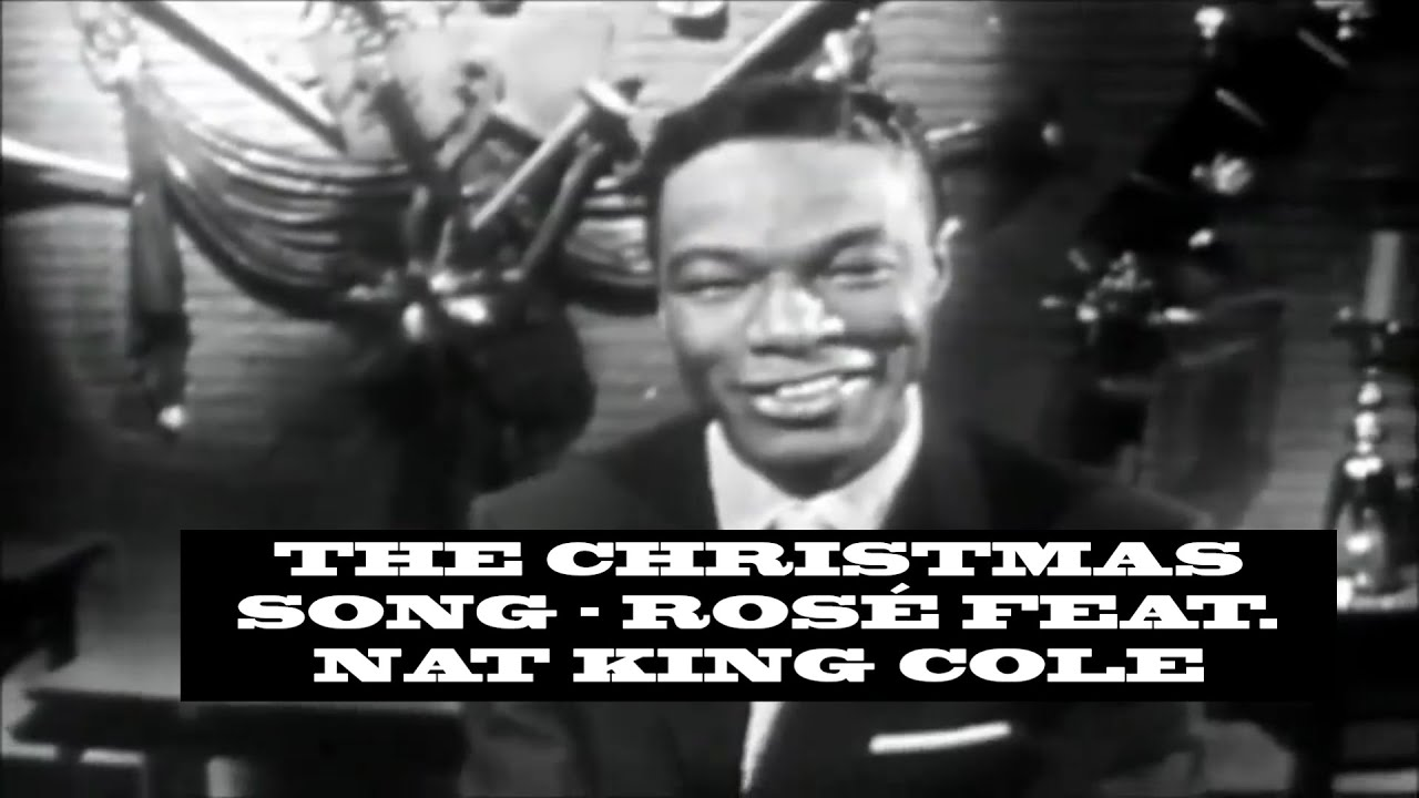 THE CHRISTMAS SONG - ROSÉ FEAT. NAT KING COLE (PARODY) - YouTube