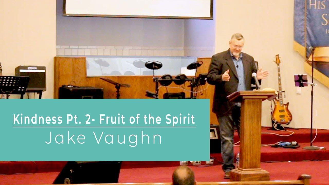 KIndness Pt 2 - Fruit of the Spirit | Sermon | East Delta Baptist Church