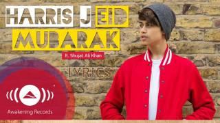 Video Harris J ft Shujat Ali Khan - Eid Mubarak Lyrics download MP3, 3GP, MP4, WEBM, AVI, FLV Mei 2018