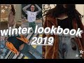WINTER LOOKBOOK 2019 *what 2 wear in the cold*