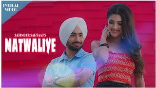 (Lyrical Video) Matwaliye | Ik vaari fer hass ja | Satinder Sartaaj | New love / Romantic punjabi .