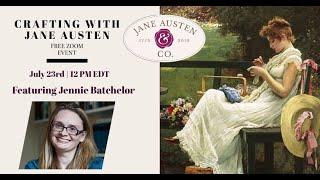 """Jane Austen & Co.: """"Crafting With Jane Austen,"""" featuring historian Jennie Batchelor"""