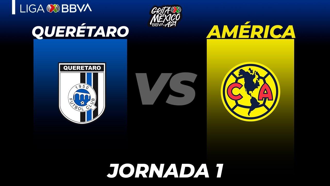 Resumen Querétaro vs América   Liga BBVA MX    Grita México A21 - Jornada 1