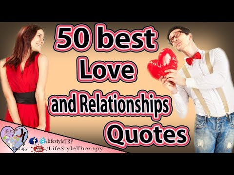 50 best Relationship and love Quotes of All Time