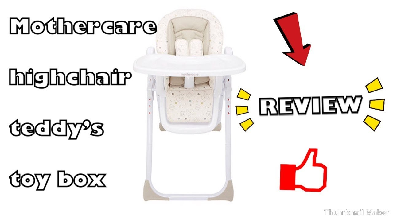 916f442bd52 Mothercare highchair teddy s toy box - YouTube