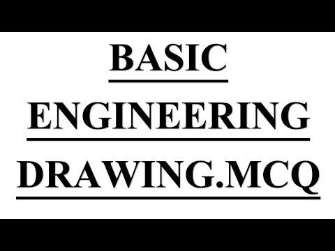 Mechanical Engineering mcq on # Basic Engineering Drawing