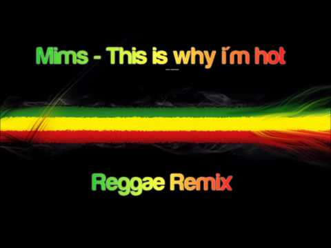 Mims  This is why im hot Reggae Remix