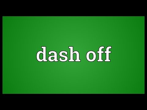 Dash Off Meaning