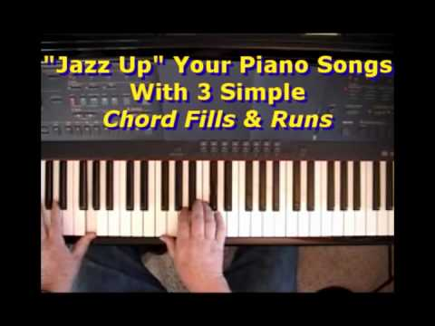 Jazz Up Your Piano Songs With 3 Simple Chord Fills And Runs Youtube