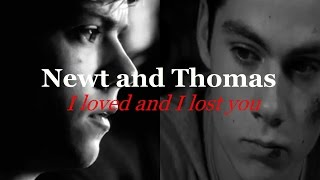 ►...I loved and I lost you♥| Newtmas|