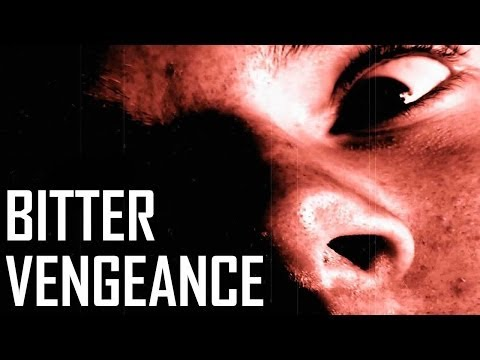 Bitter Vengeance - Short Film (2013)