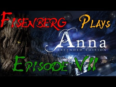 Anna - Extended Edition - Walkthrough - Episode VII - I HAVE TO SACRIFICE MYSELF?! [HD] |