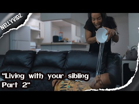 Living with your sibling part 2