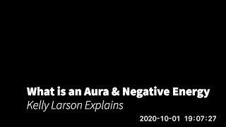 What is an Aura & Negative Energy