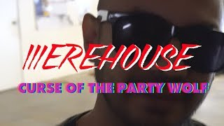 Werehouse - Curse Of The Party Wolf  //  420 Science Club