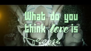 What Do You Think Love Is