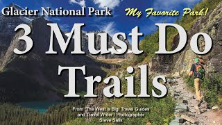Glacier National Park's Best 3 Trails- Grinnell Glacier, Highline trail, Bullhead Lake