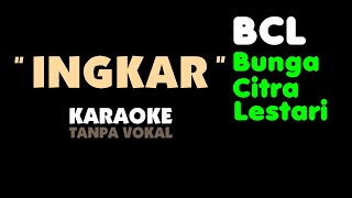 BCL - INGKAR. Karaoke - Tanpa vokal. Bunga Citra Lestari. KEY Cm
