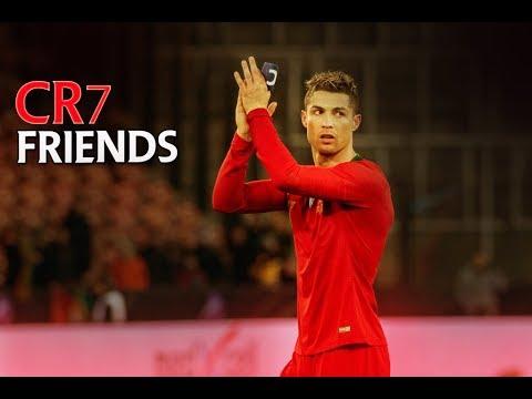 Cristiano Ronaldo ► FRIENDS ► 2018