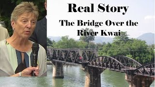 The Bridge on the River Kwai -  The Real Story