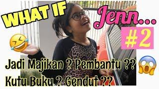 WHAT IF JENNICA.. #2 | Jadi Majikan? Kutu Buku ? Gendut Gara2 Squishy