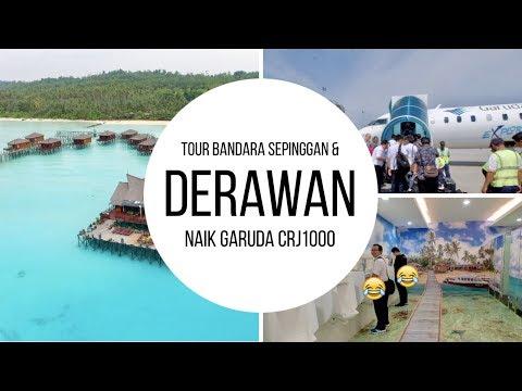 GARUDA BOMBARDIER CRJ1000 KE DERAWAN + TOUR BANDARA SEPINGGAN BALIKPAPAN!