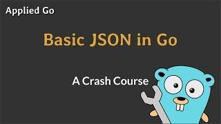 Basic JSON in Go