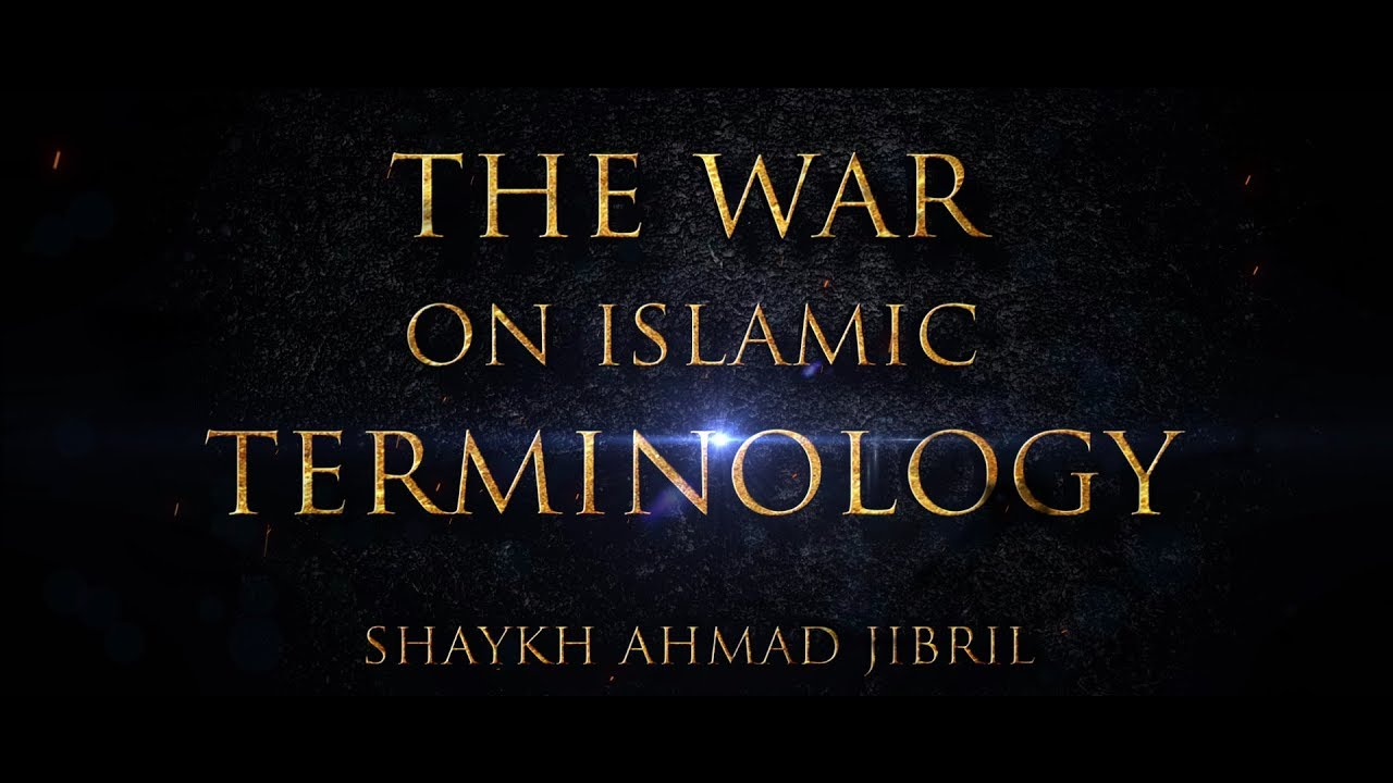 The War on Islamic Terminology | Shaykh AMJ