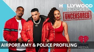 Jason Talks  Airport Amy in New Orleans amp Police Profiling on Hollywood Unlocked UNCENSORED