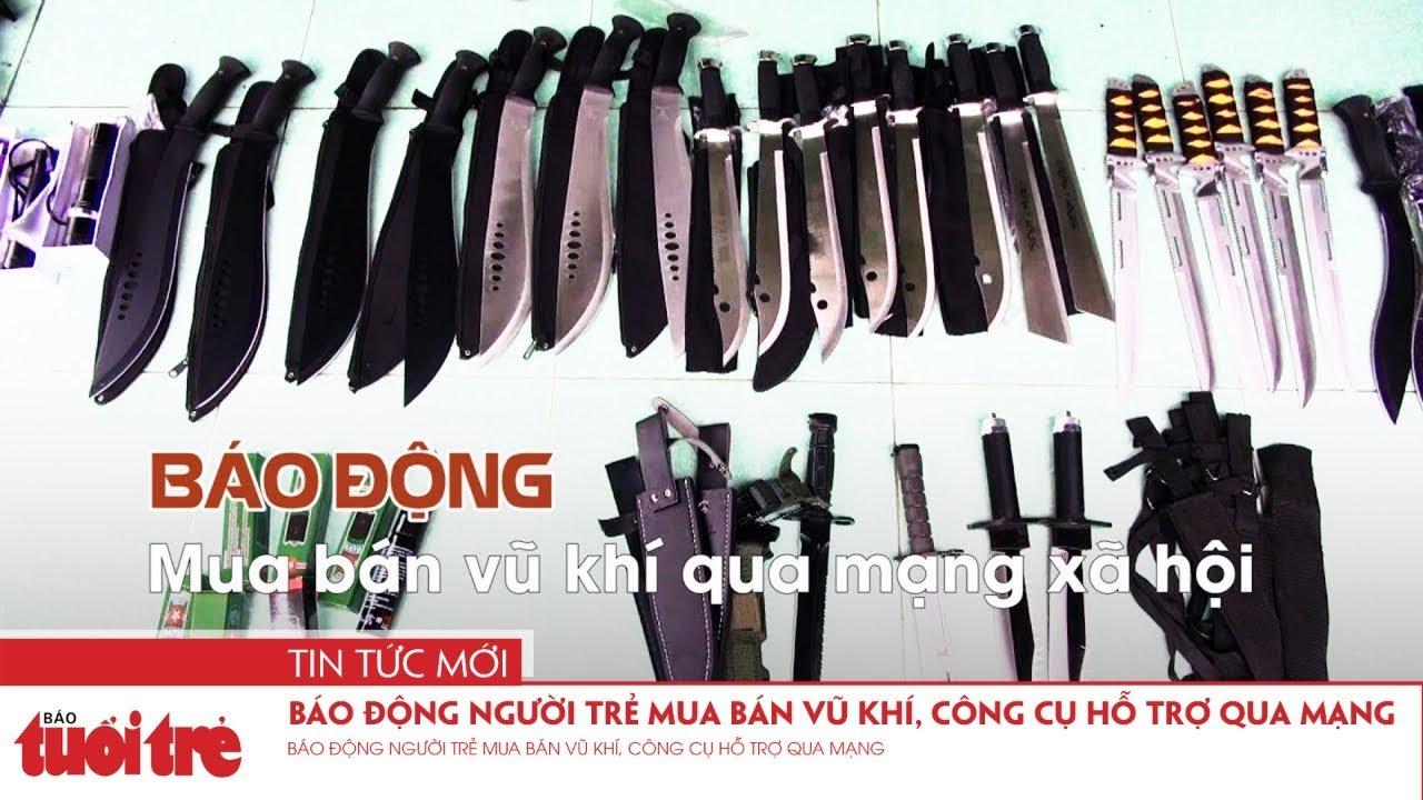 Báo động người trẻ mua bán vũ khí, công cụ hỗ trợ qua mạng
