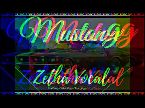 Zetha Vocal-Mustang-(Ack Locos)