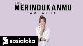 Download lagu MERINDUKANMU - DMASIV | TAMI AULIA