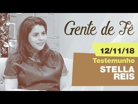Gente de Fé -Testemunho Stella Reis (12/11/18)