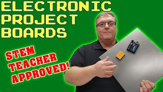 Electronic Project Boards for Educators and STEM
