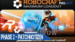 Robocraft - Phase 2, Maximum Loadout - Patchnotizen [german]
