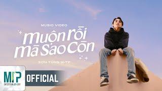 SƠN TÙNG M-TP | MUỘN RỒI MÀ SAO CÒN | OFFICIAL MUSIC VIDEO